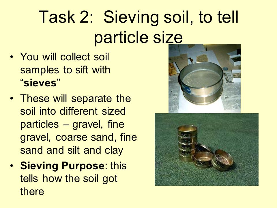 Task 2: Sieving soil, to tell particle size