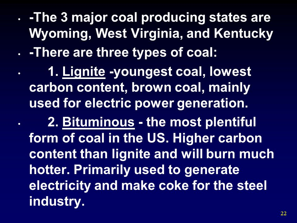 -The 3 major coal producing states are Wyoming, West Virginia, and Kentucky