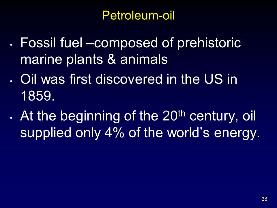 Fossil fuel –composed of prehistoric marine plants & animals