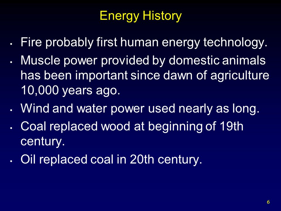 Energy History Fire probably first human energy technology.