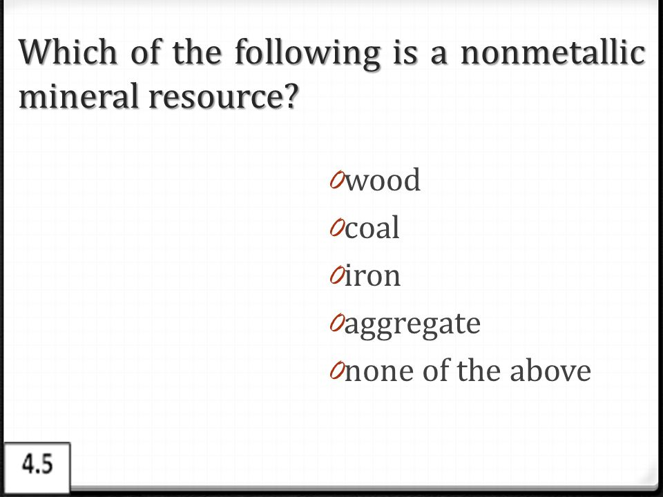 Which of the following is a nonmetallic mineral resource