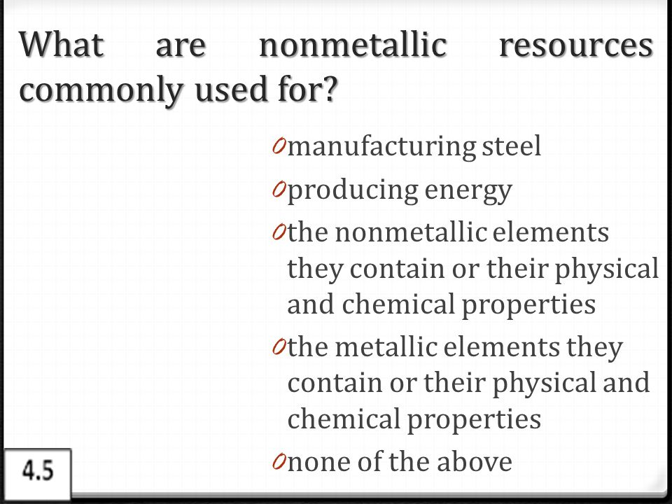 What are nonmetallic resources commonly used for