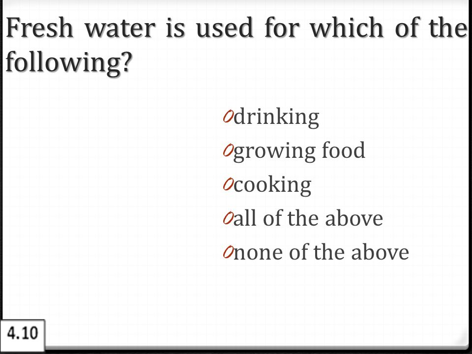 Fresh water is used for which of the following