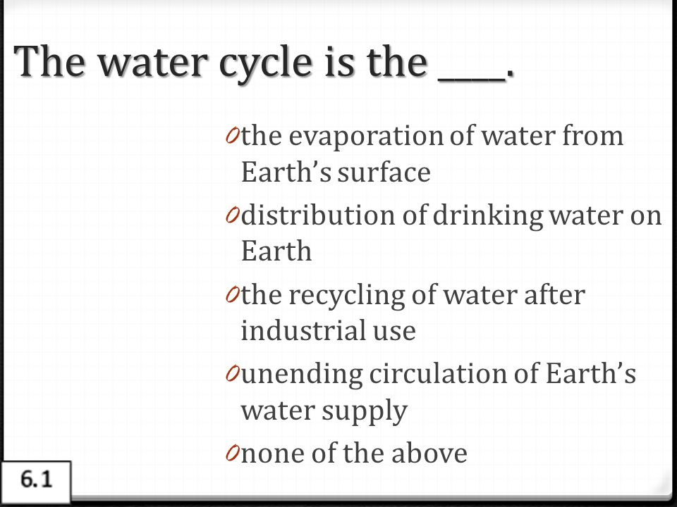 The water cycle is the ____.