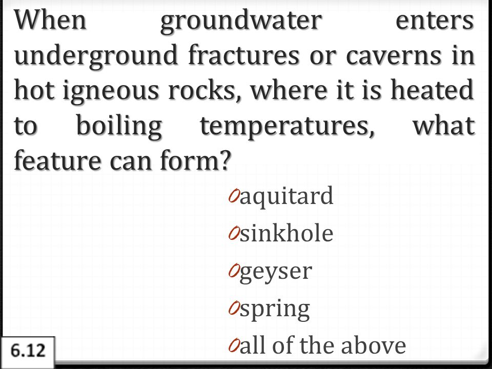 When groundwater enters underground fractures or caverns in hot igneous rocks, where it is heated to boiling temperatures, what feature can form
