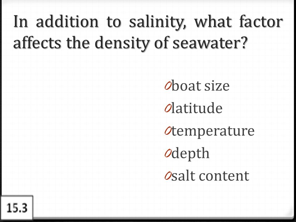 In addition to salinity, what factor affects the density of seawater