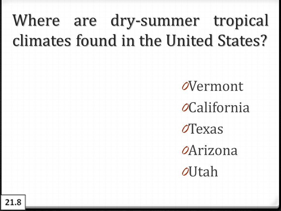 Where are dry-summer tropical climates found in the United States
