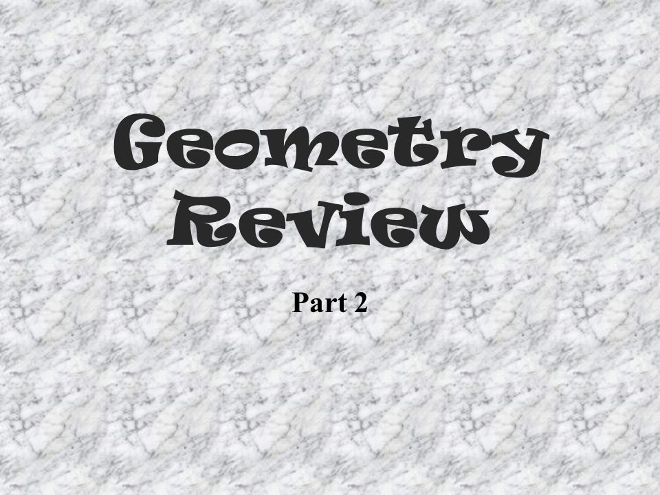 Geometry Review Part 2