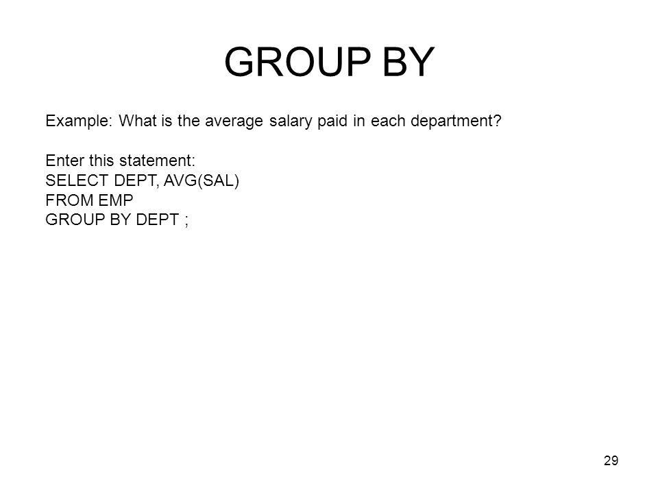 GROUP BY Example: What is the average salary paid in each department
