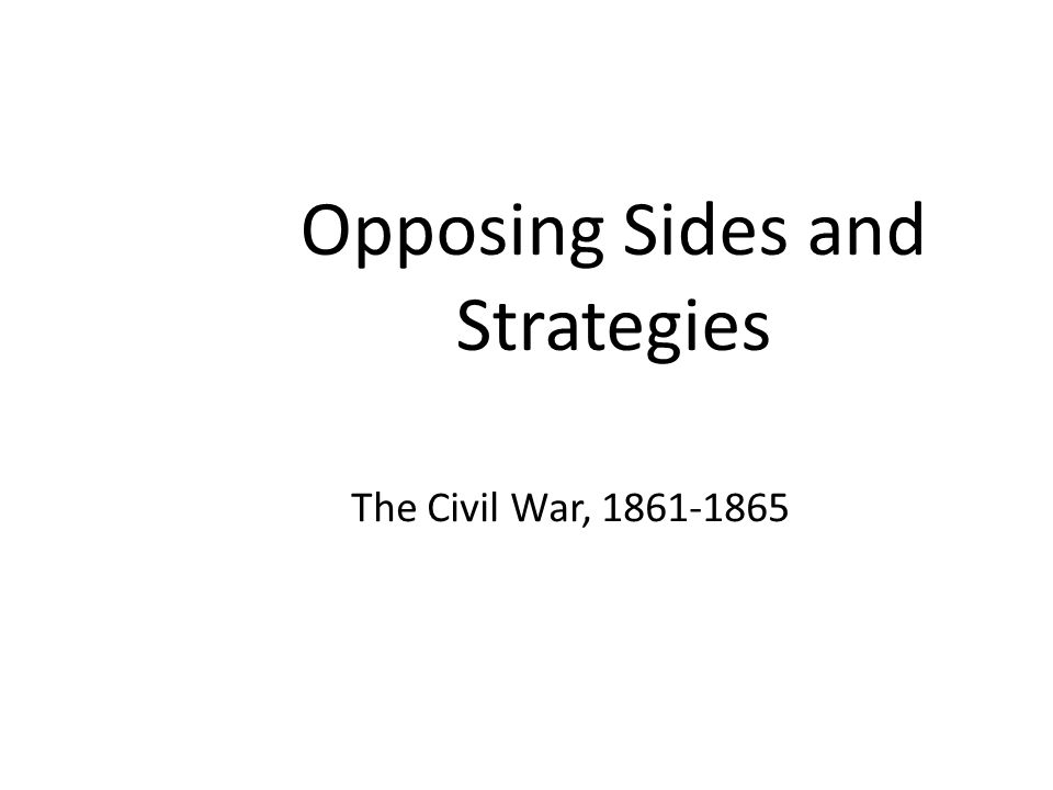 Opposing Sides and Strategies
