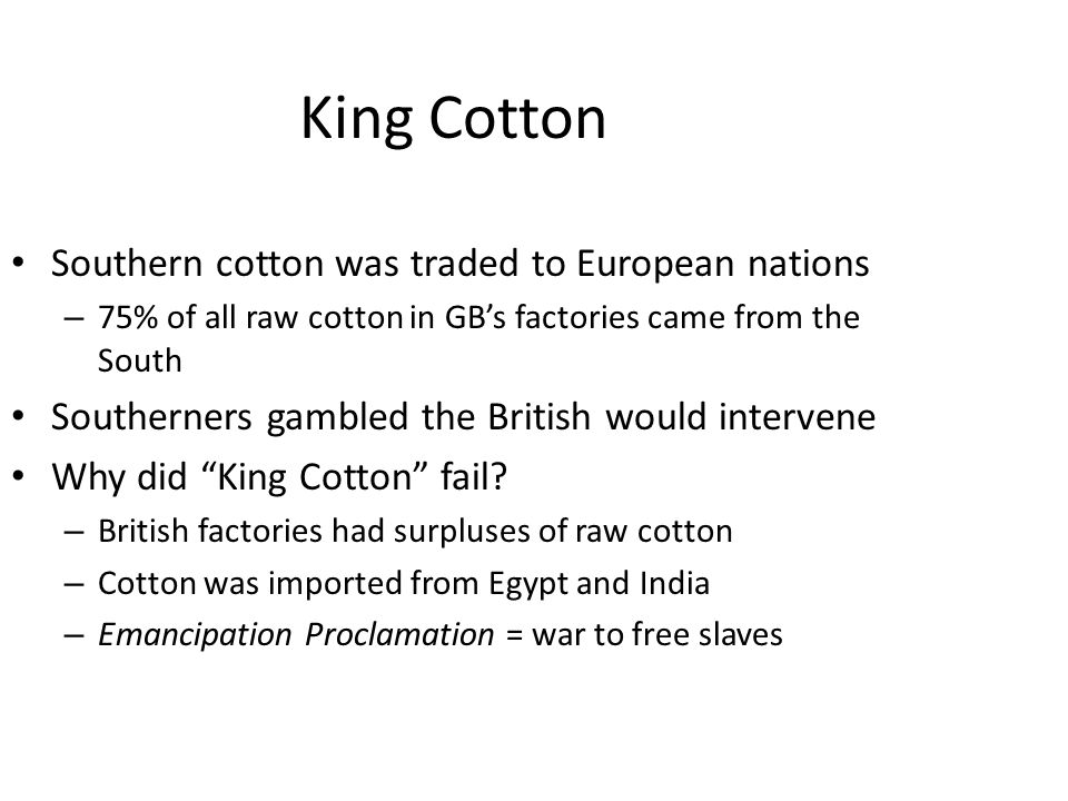 King Cotton Southern cotton was traded to European nations