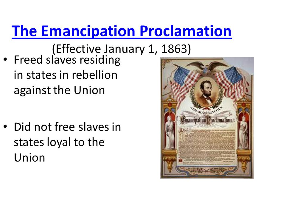 The Emancipation Proclamation (Effective January 1, 1863)