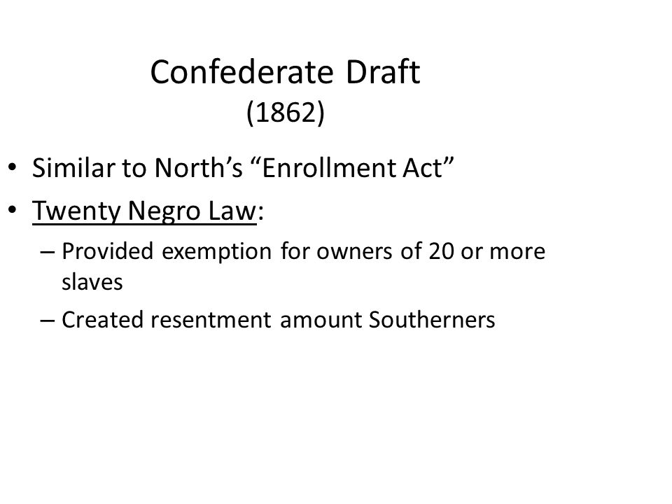 Confederate Draft (1862) Similar to North's Enrollment Act