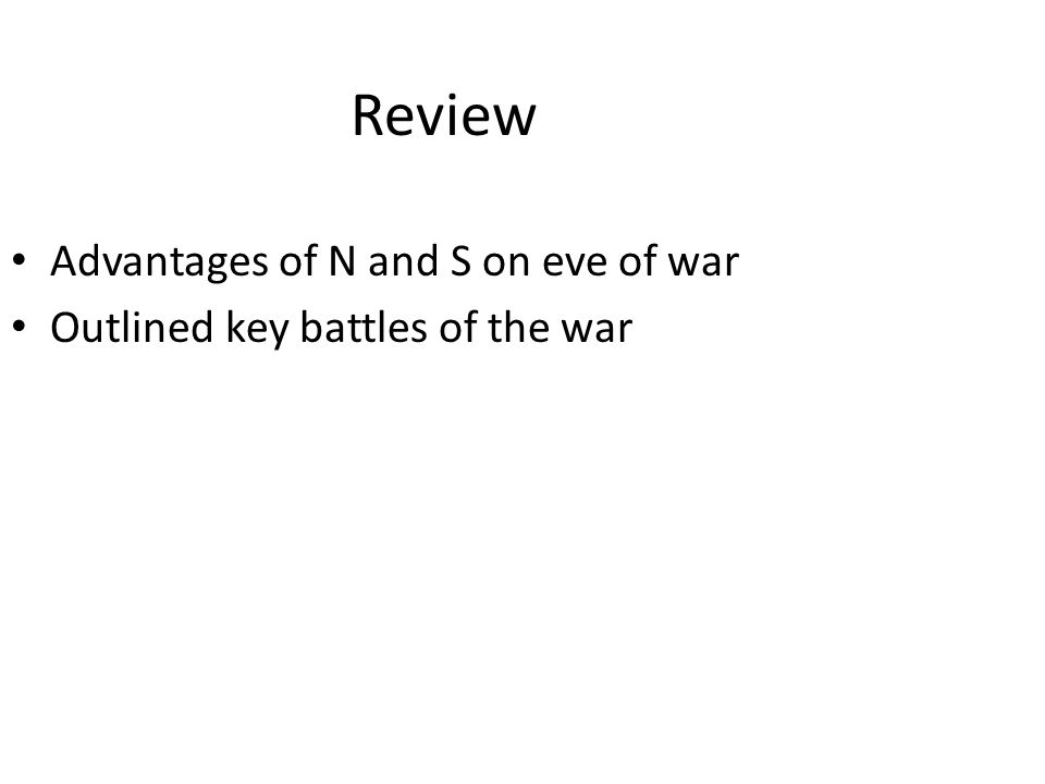Review Advantages of N and S on eve of war