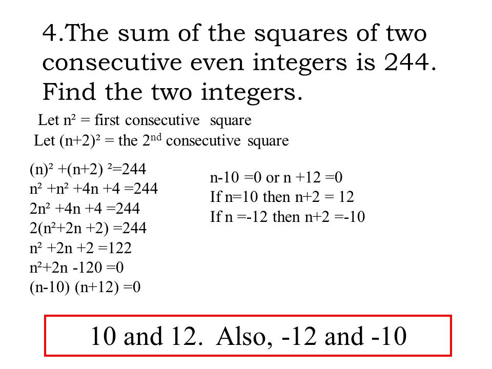 4. The sum of the squares of two consecutive even integers is 244