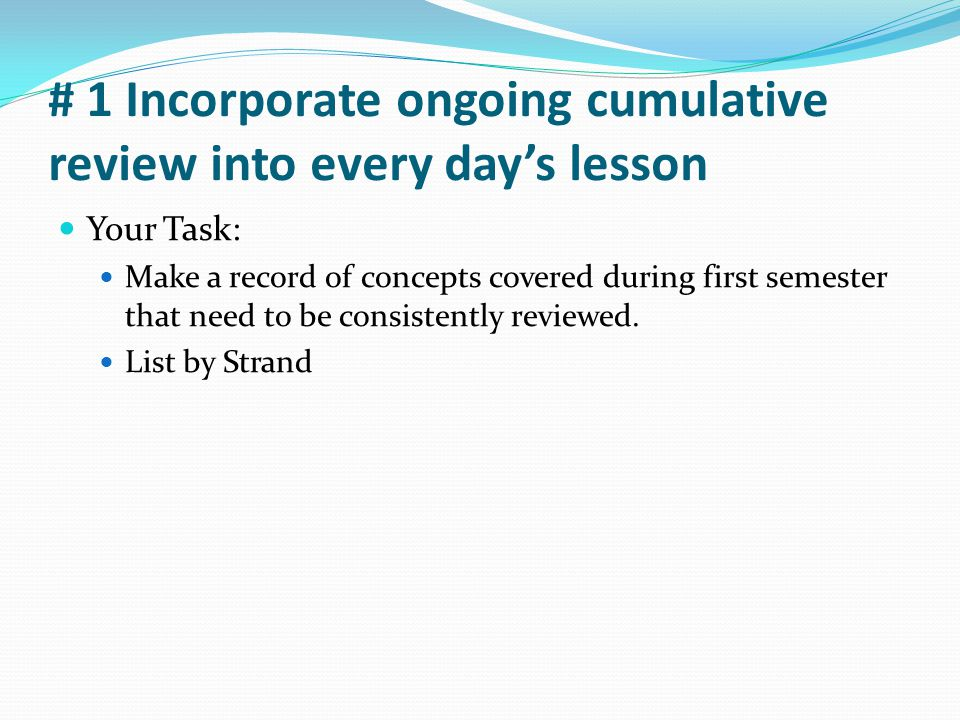 # 1 Incorporate ongoing cumulative review into every day's lesson