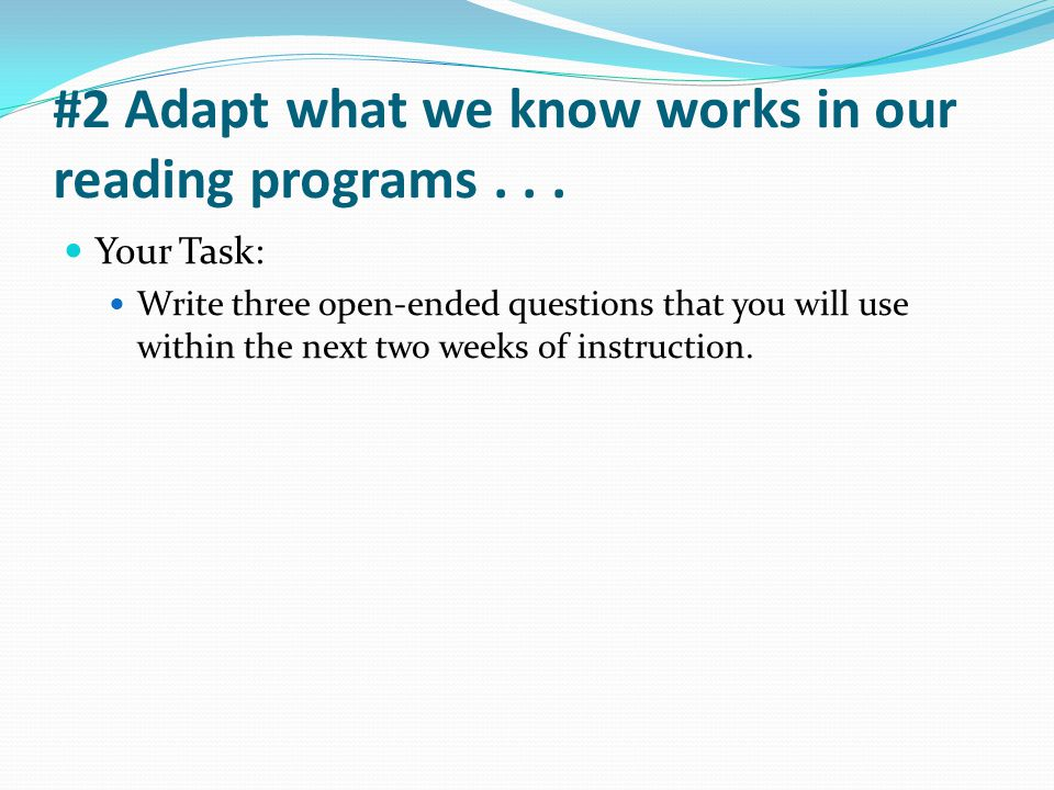 #2 Adapt what we know works in our reading programs . . .