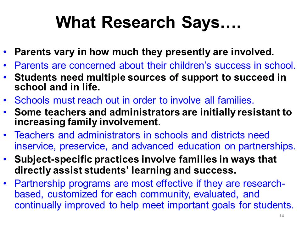 What Research Says…. Parents vary in how much they presently are involved. Parents are concerned about their children's success in school.