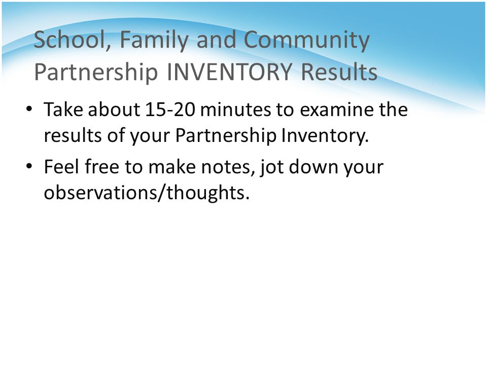 School, Family and Community Partnership INVENTORY Results