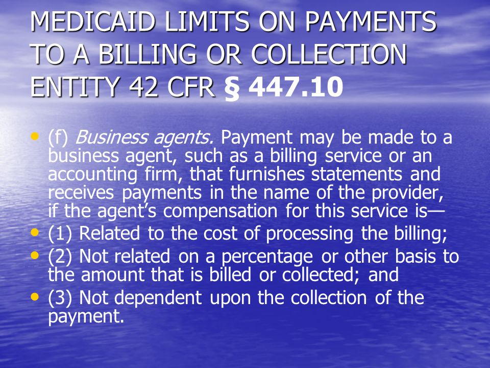 MEDICAID LIMITS ON PAYMENTS TO A BILLING OR COLLECTION ENTITY 42 CFR § 447.10