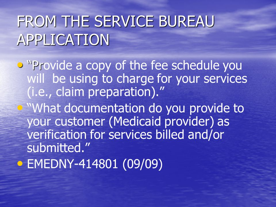 FROM THE SERVICE BUREAU APPLICATION