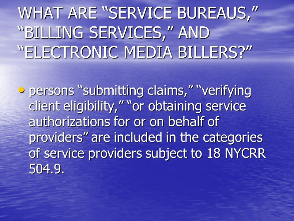 WHAT ARE SERVICE BUREAUS, BILLING SERVICES, AND ELECTRONIC MEDIA BILLERS