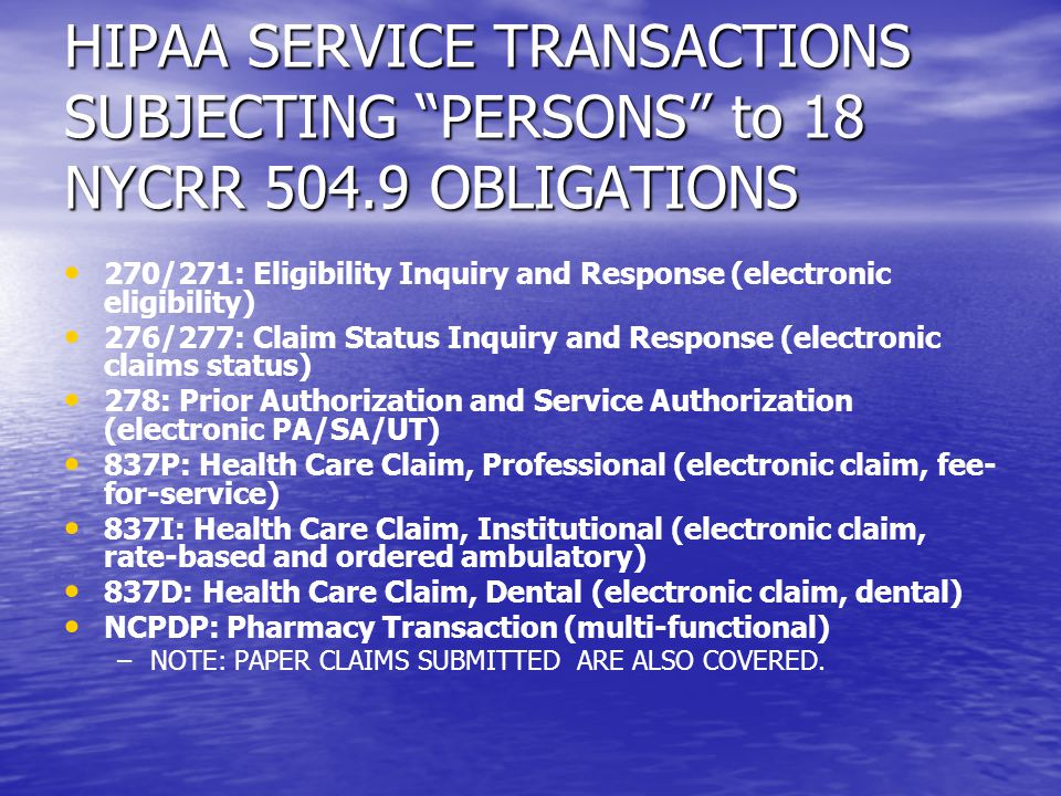HIPAA SERVICE TRANSACTIONS SUBJECTING PERSONS to 18 NYCRR 504