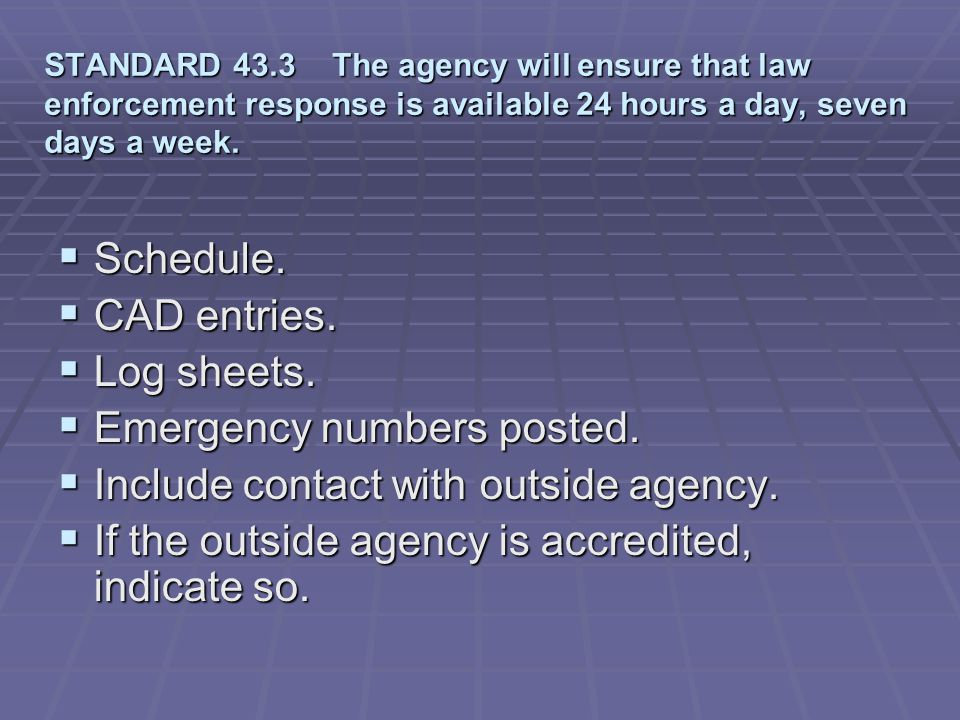 Emergency numbers posted. Include contact with outside agency.