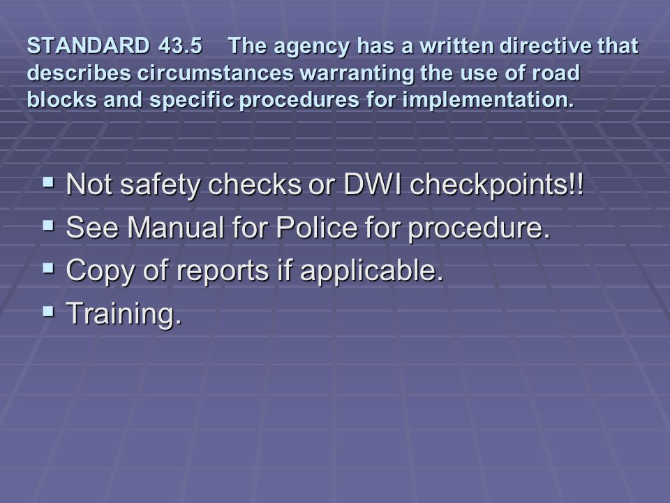 Not safety checks or DWI checkpoints!!