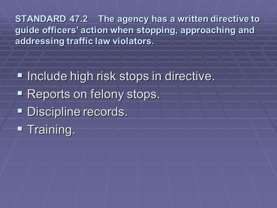 Include high risk stops in directive. Reports on felony stops.