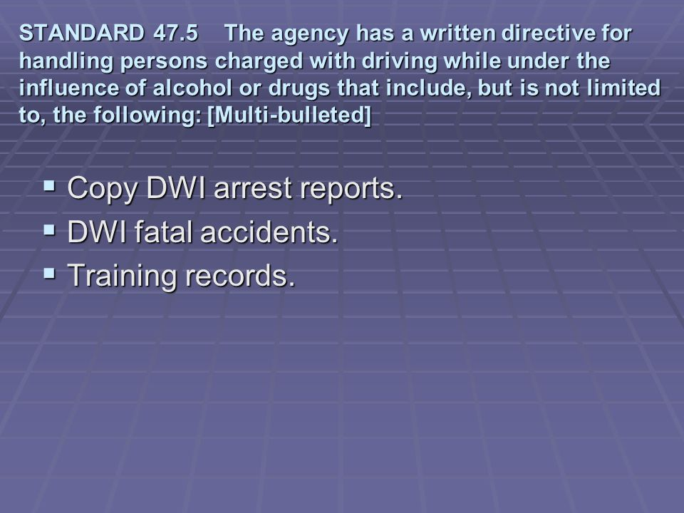 Copy DWI arrest reports. DWI fatal accidents. Training records.