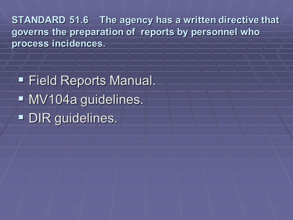 Field Reports Manual. MV104a guidelines. DIR guidelines.