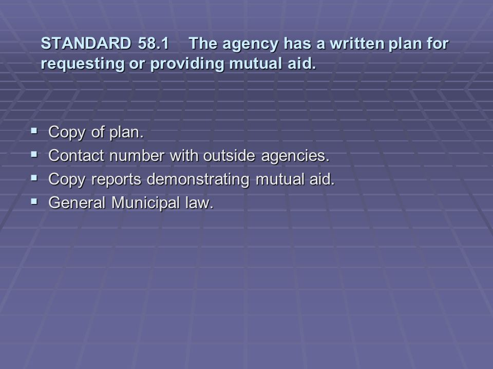 STANDARD 58.1 The agency has a written plan for requesting or providing mutual aid.