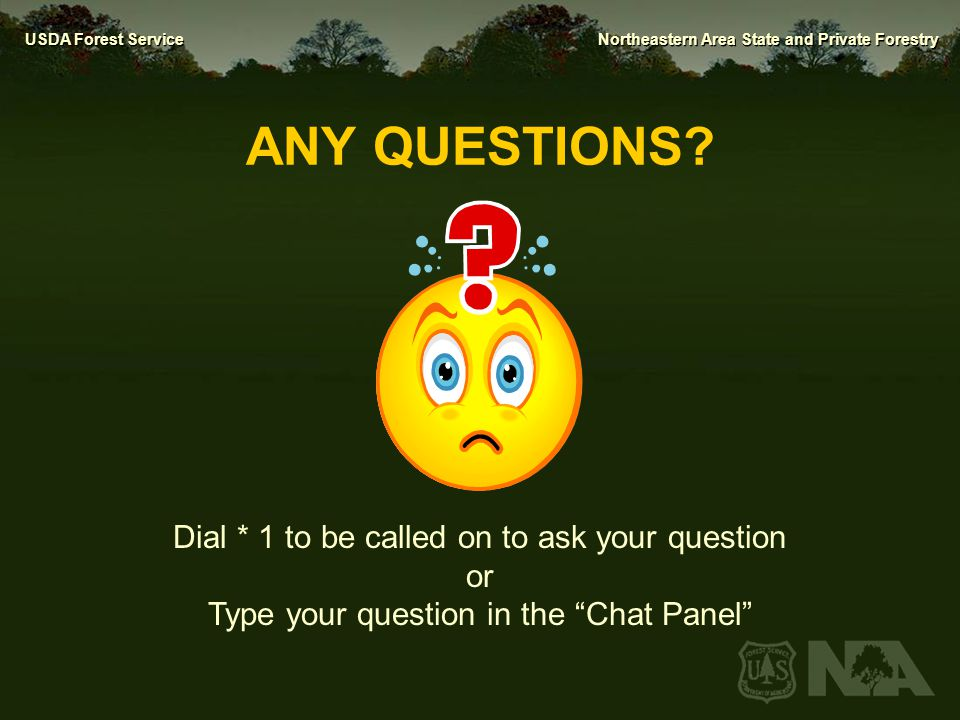 ANY QUESTIONS Dial * 1 to be called on to ask your question or