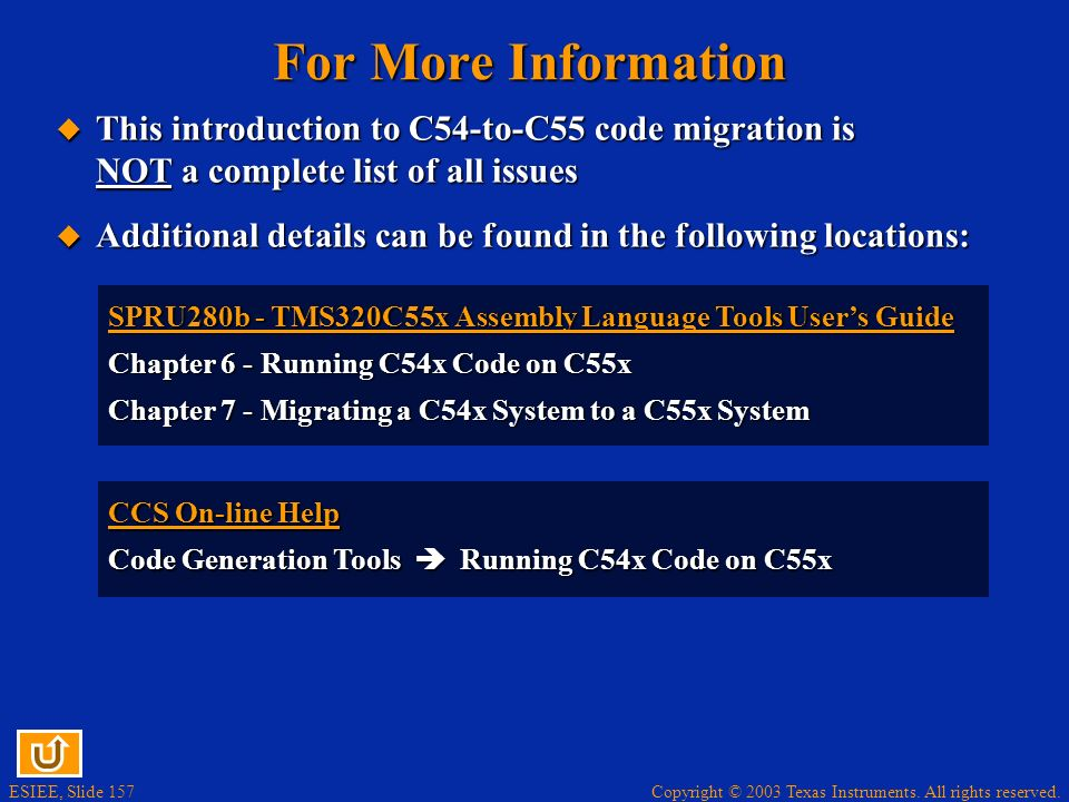 For More Information This introduction to C54-to-C55 code migration is NOT a complete list of all issues.