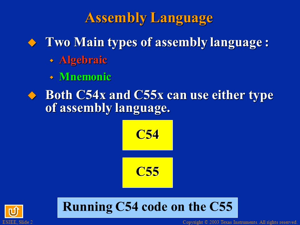 Assembly Language Two Main types of assembly language :