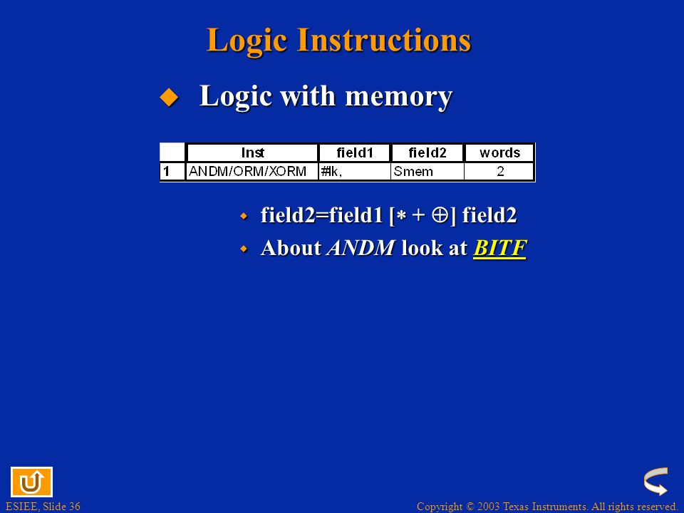 Logic Instructions Logic with memory field2=field1 [ + ] field2