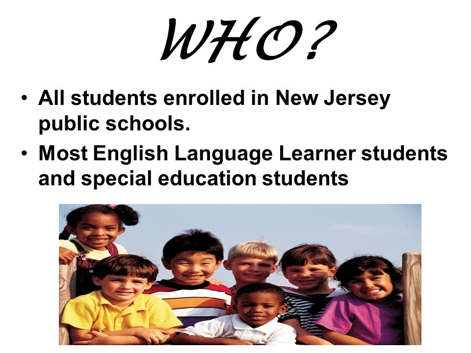 WHO All students enrolled in New Jersey public schools.