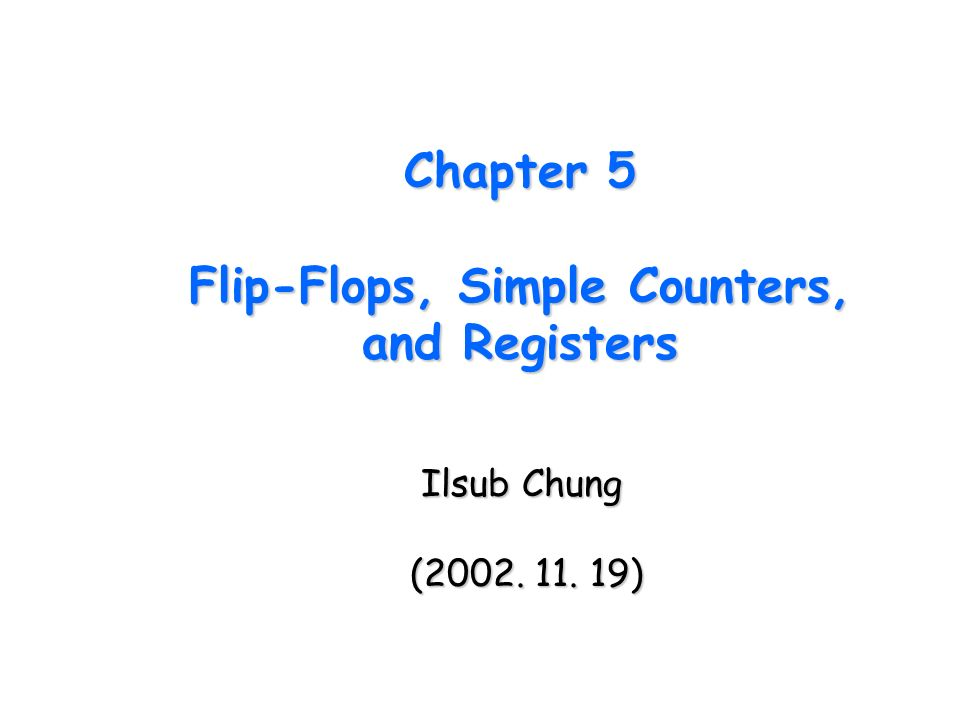 Flip-Flops, Simple Counters, and Registers