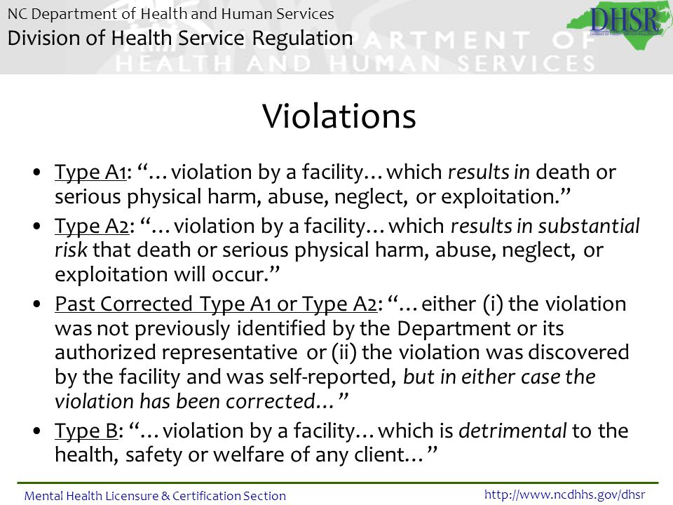 Violations Type A1: …violation by a facility…which results in death or serious physical harm, abuse, neglect, or exploitation.