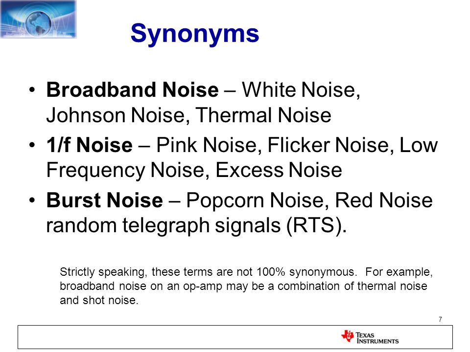 Synonyms Broadband Noise – White Noise, Johnson Noise, Thermal Noise