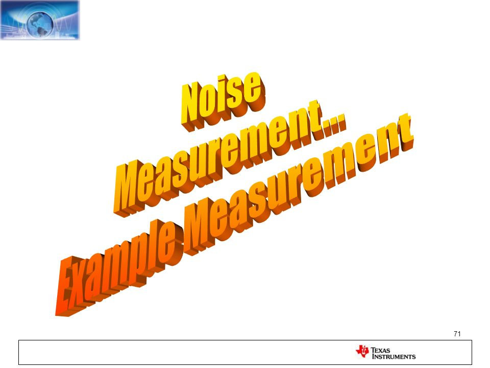 Noise Measurement... Example Measurement
