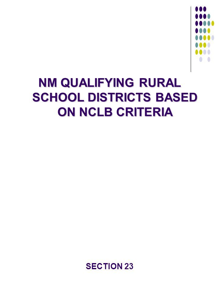 NM QUALIFYING RURAL SCHOOL DISTRICTS BASED ON NCLB CRITERIA