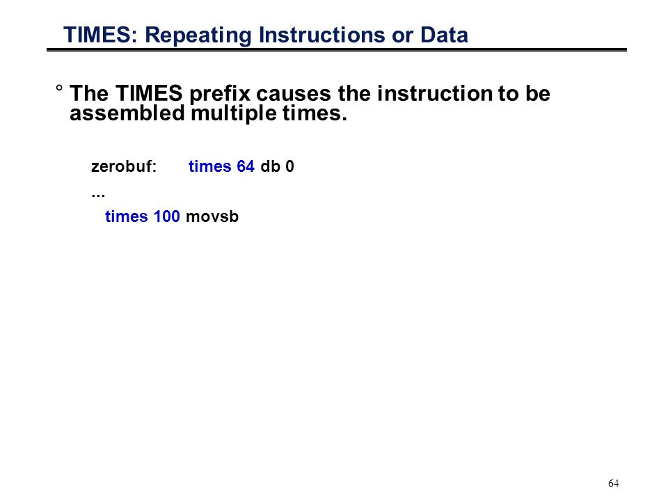 TIMES: Repeating Instructions or Data