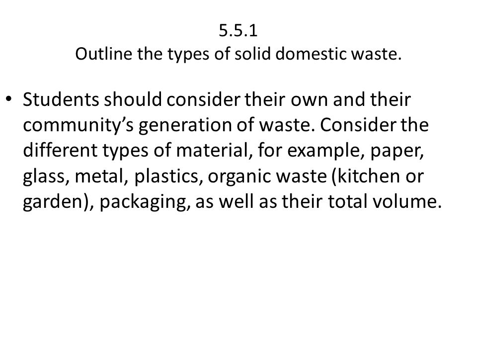 5.5.1 Outline the types of solid domestic waste.