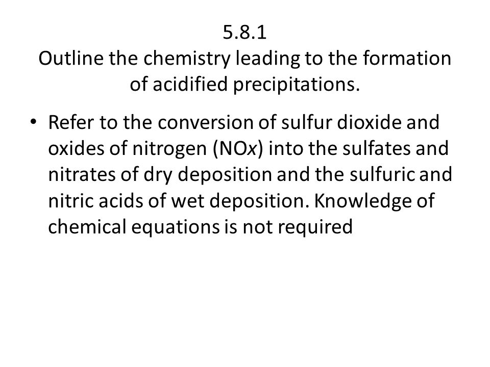 5.8.1 Outline the chemistry leading to the formation of acidified precipitations.