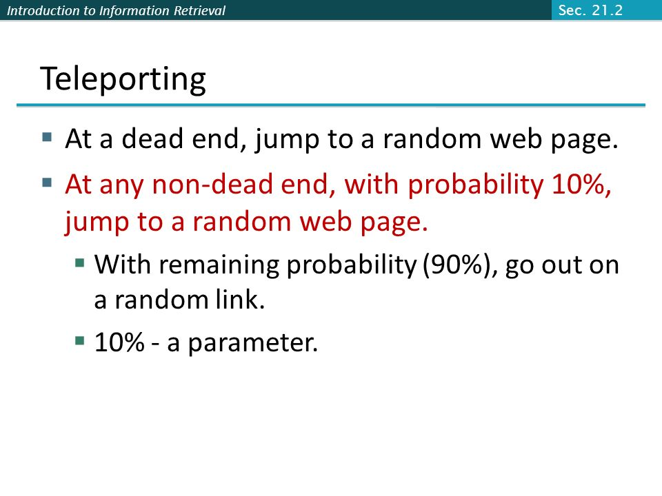 Teleporting At a dead end, jump to a random web page.