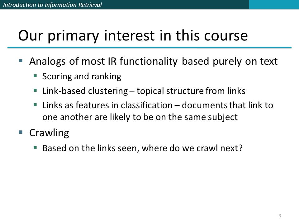 Our primary interest in this course