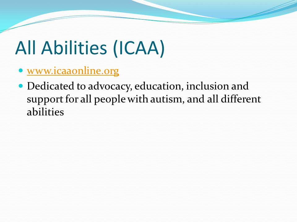All Abilities (ICAA) www.icaaonline.org