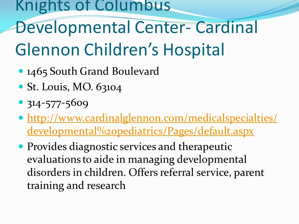 Knights of Columbus Developmental Center- Cardinal Glennon Children's Hospital